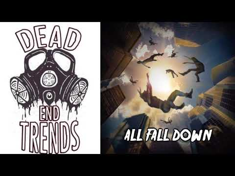 Dead End Trends - All Fall Down