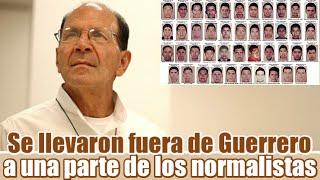 Algunos normalistas habrían sido trasladados fuera de Guerrero: Solalinde