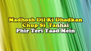MADHOSH DIL KI DHADKAN -  JAB PYAR KISI SE HOTA HAI -   HQ VIDEO LYRICS KARAOKE