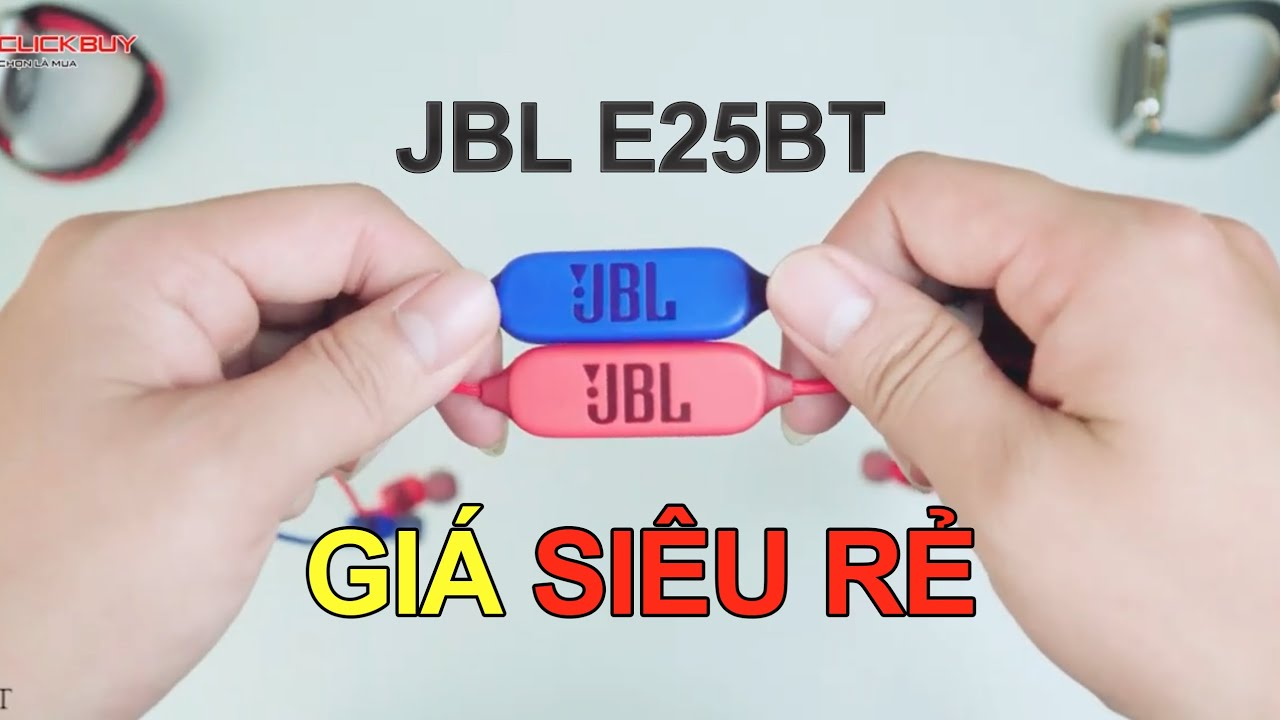 ĐỔ XÔ mua tai nghe bluetooth JBL E25BT giá siêu rẻ: Huyền thoại 1 thời giảm giá cực sâu