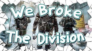 We Broke: The Division