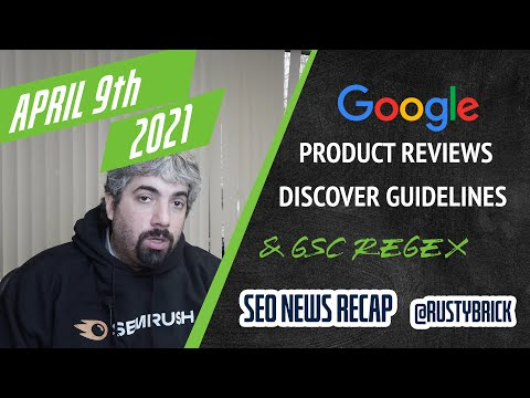 Google Product Reviews Update, Discover Guidelines, Regex On Search Console & Google/SEO Adversarial - YouTube