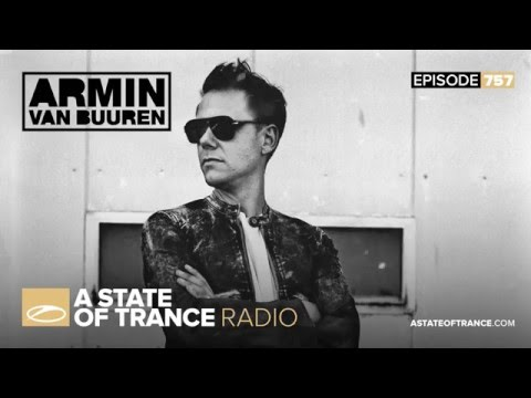 A State Of Trance Episode 757 (#ASOT757)
