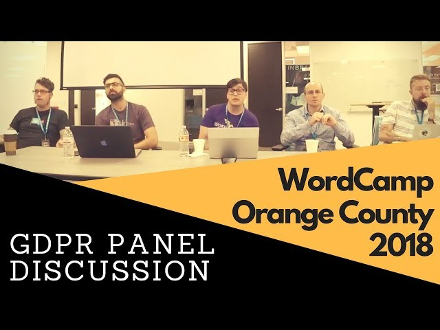 GDPR Panel Discussion - WordCamp Orange County 2018