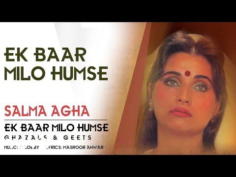 Ek Baar Milo Humse - Salma Agha | Ghazal Song