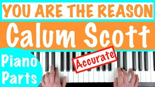 How To Play 'you Are The Reason' - Calum Scott | Piano Accompaniment Tut