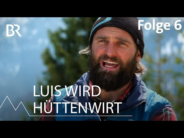 Luis wird Hüttenwirt 6/12: Transport und Fahrzeuge | Bergmenschen | Bergauf-Bergab | Doku | BR