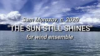 Sam Morozov - THE SUN STILL SHINES   Wind Band Collaboration Project