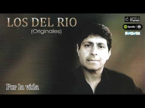 Los del Rio. Por la vida. Full album