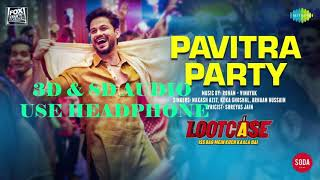 3d-pavitra-party-song-8d-pavitra-party-song-pavitra-party-song-lootcase