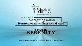 Mayslake Ministries Caregiving Series  - 6 Musts for Serenity