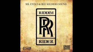 ENTICS- RIDDIM RIDER (PARTE 3)