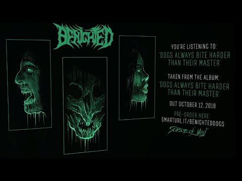 Benighted - Dogs Always Bite Harder Than Their Master (Official Track Premiere)