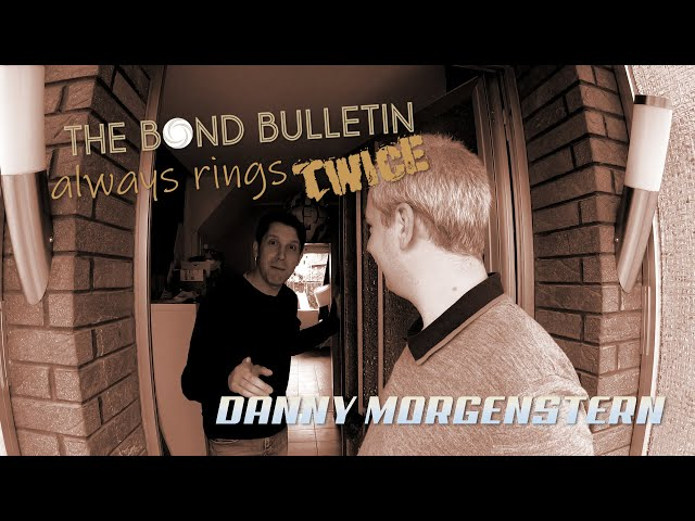 The Bond Bulletin always rings twice: Danny Morgenstern