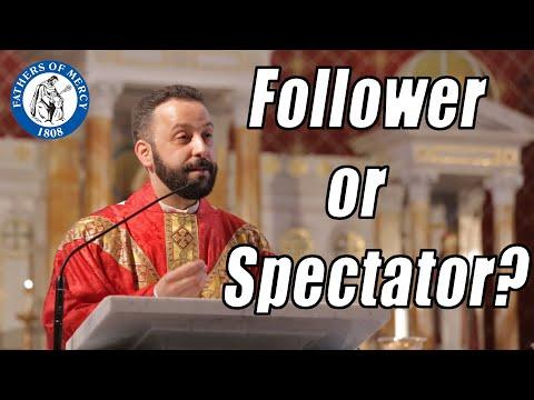 Follower or Spectator?