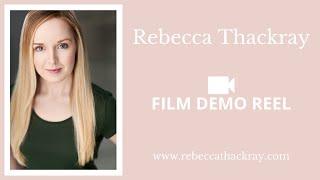 Rebecca Thackray - Film Demo Reel