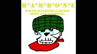 H*A*M*B*O*N*In (Cartoon Ghost M*A*Aber*Zum Thema Necho Remix)