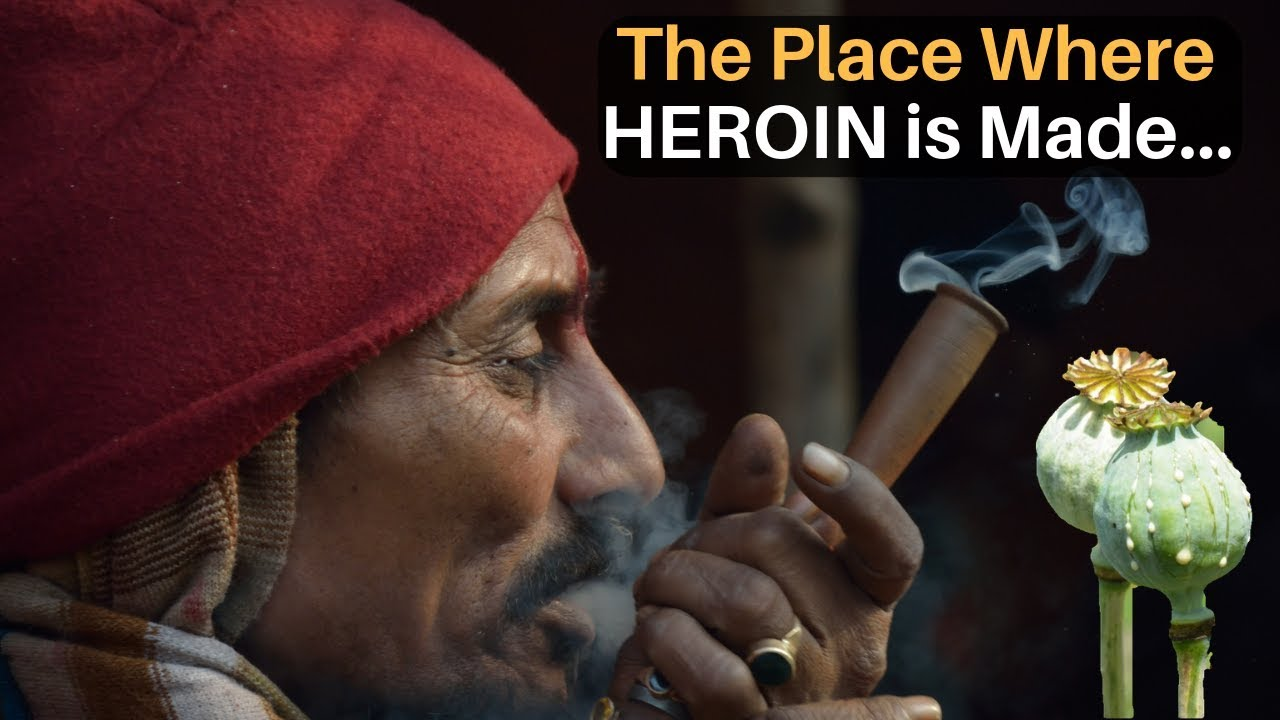 The Place Where HEROIN is Made