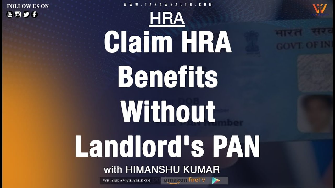 HRA (House Rent allowances): You Can Claim HRA Benefits Without Landlord's PAN