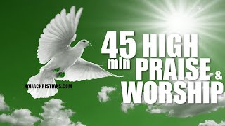Non stop High Praise and Worship songs for prayers - Non stop morning devotion worship