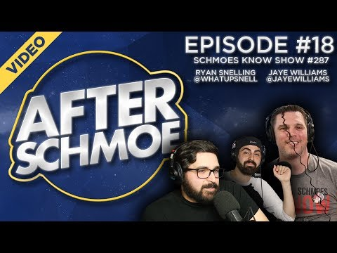 After Schmoe #18: Schmoes Know Show #287 Recap