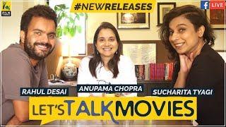 Let's Talk Movies | Blackmail, Baaghi 2, Hichki | Anupama Chopra, Rahul Desai, Sucharita Tyagi