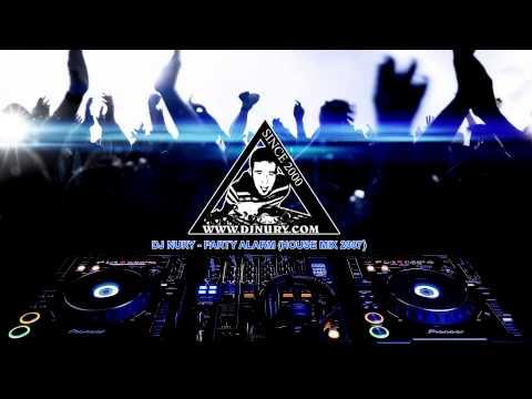 DJ NURY - PARTY ALARM (HOUSE MIX 2007)