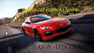 Need for Speed: Hot Pursuit - Sports Car named Desire - Protanic - Season 1 (EP 8)