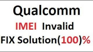 Qualcomm imei invalid solution 1000% | By sagar mobile
