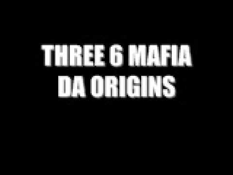 THREE 6 MAFIA : DA ORIGINS (a fan made mix by mrmitcantbe)