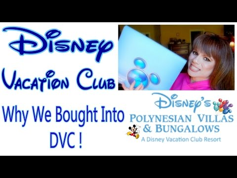 WHY WE BOUGHT DISNEY VACATION CLUB | OUR STORY