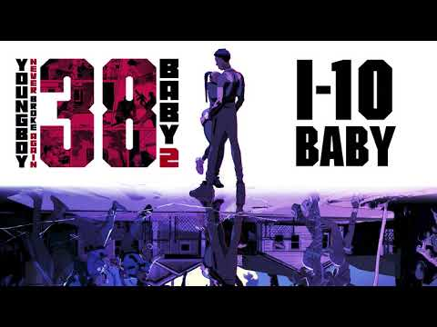 YoungBoy Never Broke Again – I-10 Baby [Official Audio]