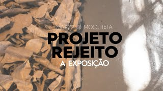 Projeto Rejeito | A Exposição