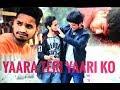 Yaara Teri Yaari | Rahul Jain | Pehchan Music | Emotional Friendship Video 2018 | RealspellUP