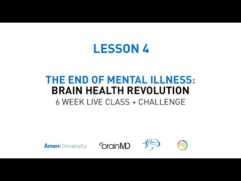The End of Mental Illness 6-Week Live Class with Dr. Daniel Amen and Tana Amen | Week 4