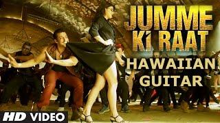 Video Jumme Ki Raat Hawaiian Guitar Instrumental Video   Kick   Salman Khan, Jacqueline Fernandez download MP3, 3GP, MP4, WEBM, AVI, FLV Juli 2018