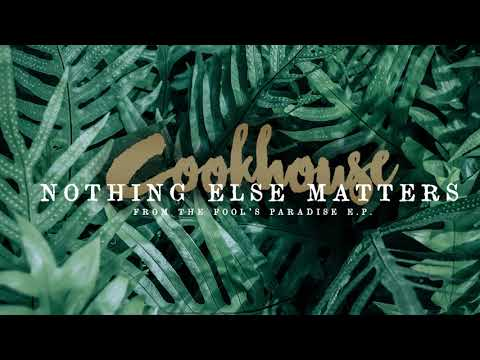 Cookhouse - Nothing Else Matters (Fool's Paradise E.P.)