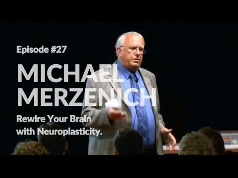 How to use Neuro plasticity to rewire your brain after Stroke | Michael Merzenich EP 27