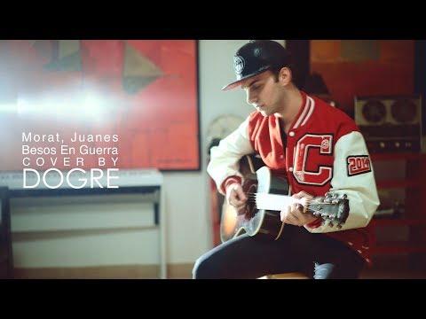 Morat, Juanes - Besos En Guerra (cover by Dogre)