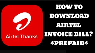 How to download Airtel Invoice Bill?   Airtel Prepaid Bill Download   Airtel Thanks   Invoice bill screenshot 3