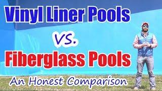 Vinyl Liner Pools vs Fiberglass Pools: An Honest Comparison