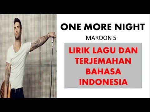 ONE MORE NIGHT MAROON 5  LIRIK LAGU DAN TERJEMAHAN BAHASA INDONESIA
