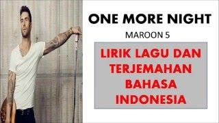 Baixar ONE MORE NIGHT- MAROON 5 | LIRIK LAGU DAN TERJEMAHAN BAHASA INDONESIA