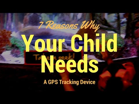 7 Reasons Why Your Child Needs a GPS Tracking Device