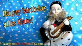 Happy birthday, alles Gute - schönes Geburtstagslied für Erwachsene, Senioren - Geburtstagsvideo