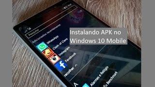 Como instalar Aplicativos Apk do Android no Windows 10 Mobile Facilmente