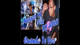 Nosyer 41 Feat DJ AFRO - Cuando Te Veo - Flow de C