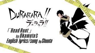 """Durarara!!x2 shou OP English Cover """"Head Hunt"""" by Shuuta"""