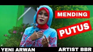 Lagu sunda, Mending Putus, YENI ARWAN, Sri Ayunda, Artist BBR