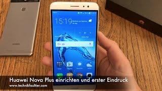 Huawei Nova Plus einrichten und erster Eindruck